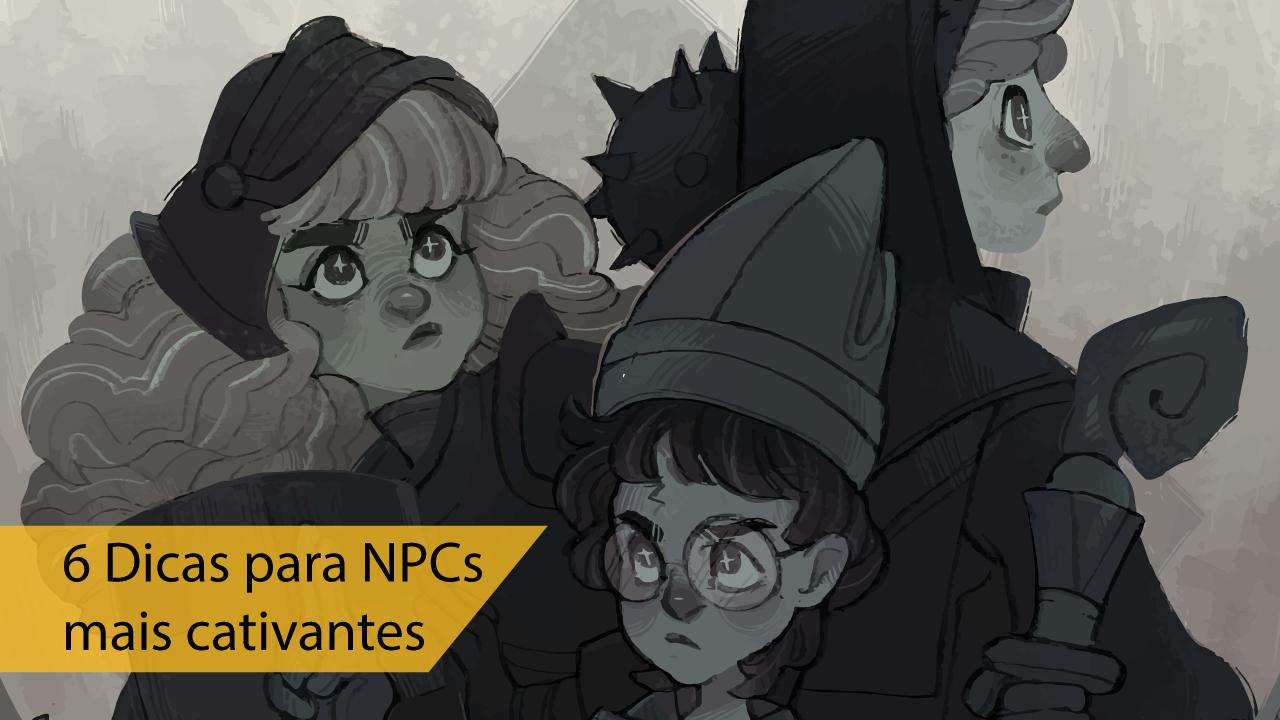 6-Dicas-para-criar-NPCs-cativantes