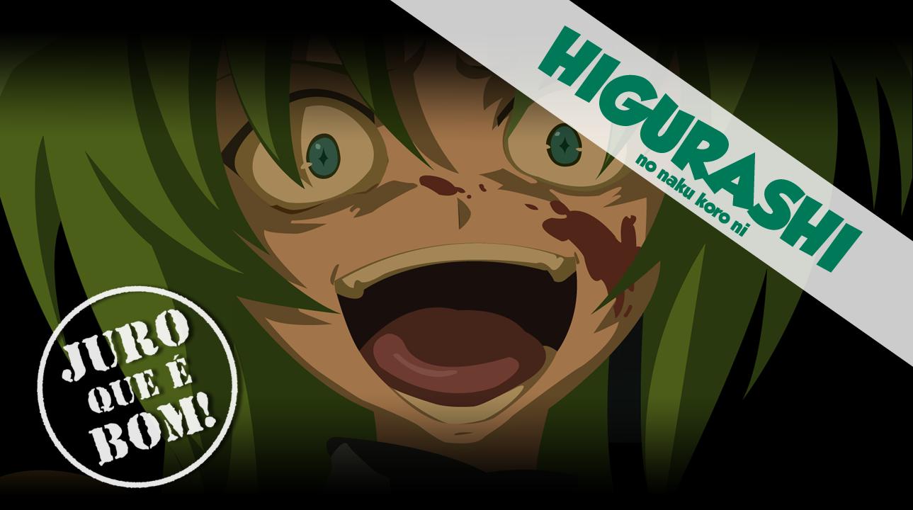 Higurashi no Naku Koro ni Juro que é bom!