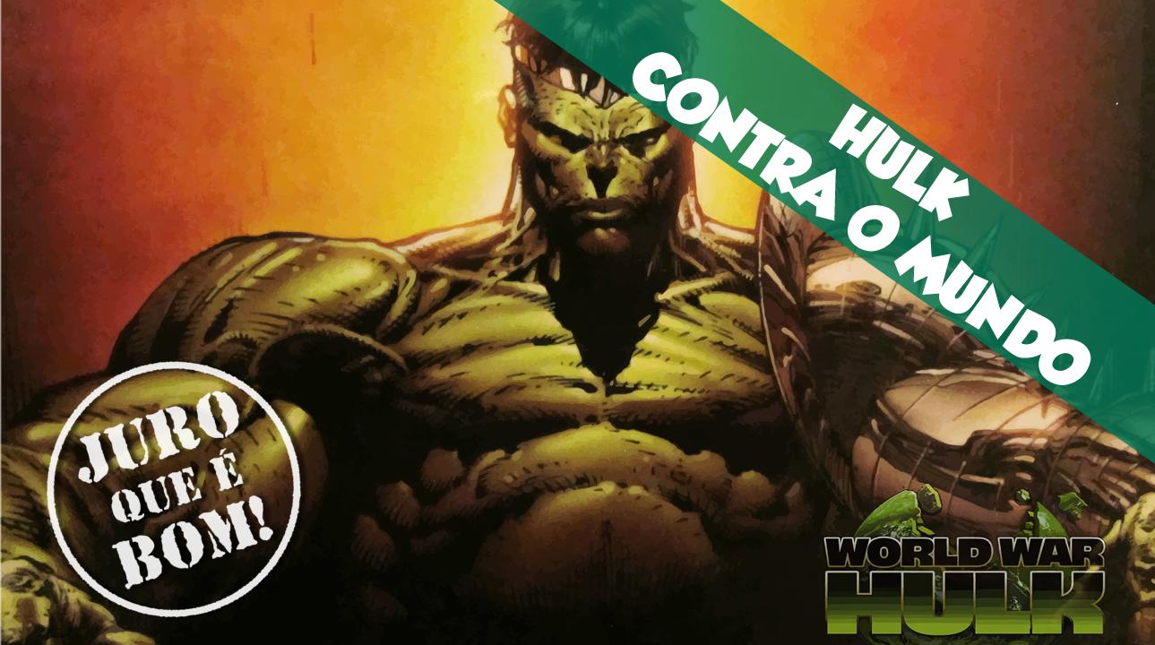 Juro que é bom! Hulk Contra o Mundo