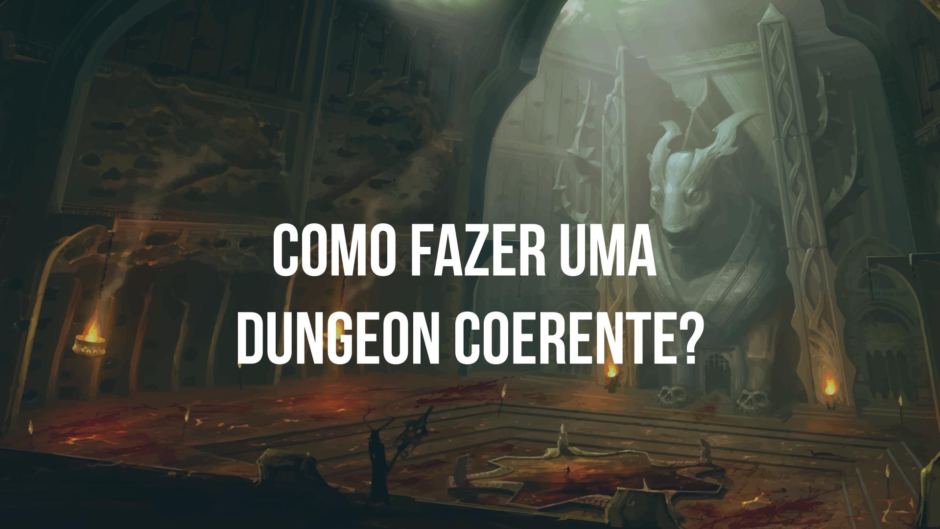 Como-fazer-uma-dungeon-coerente