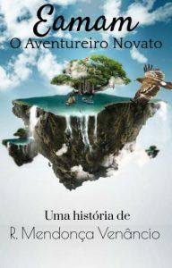 Eamam-O-aventureiro-Novato_ R-Mendonça-Venâncio